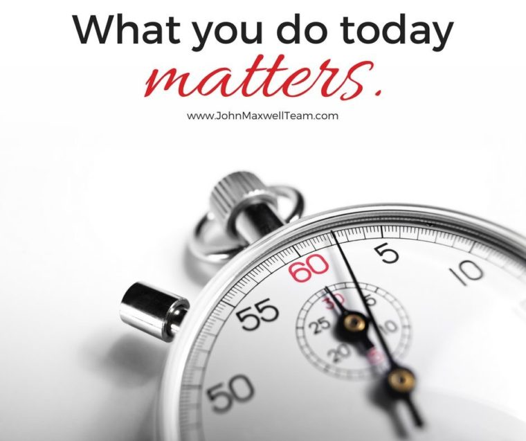 What you do today matters.