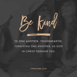 Be Kind - Eph 4:32