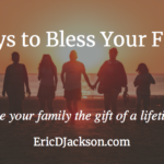 Bless Your Family, Day 1 – Getting Started