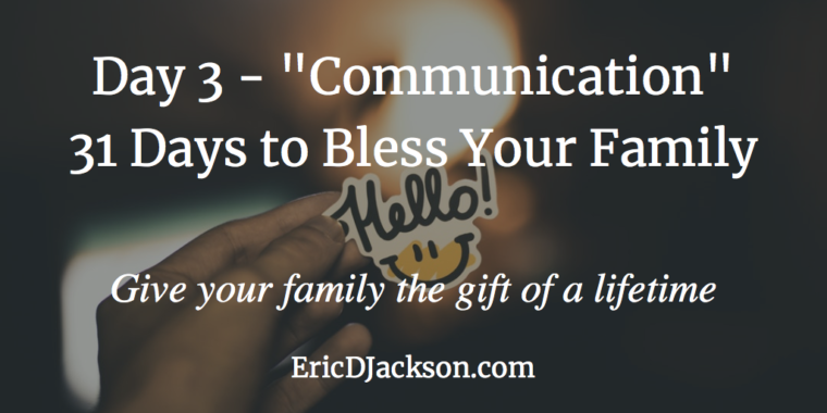 Bless Your Family - Day 3 - Communication
