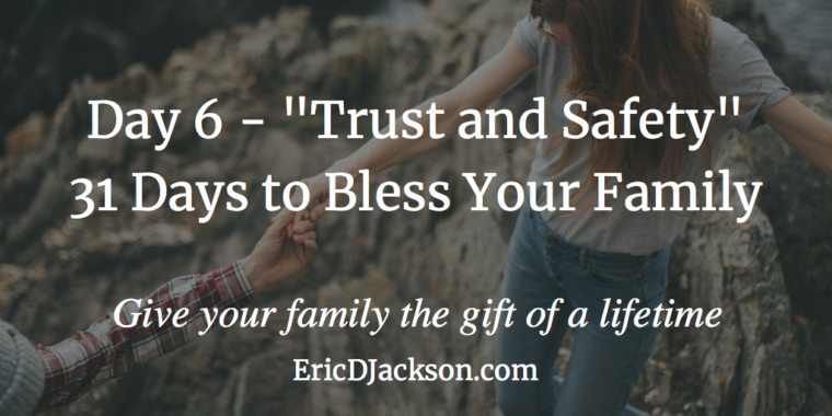 Bless Your Family - Day 6 - Trust and Safety