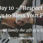 Bless Your Family, Day 10 – Respect