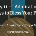 Bless Your Family, Day 11 – Admiration