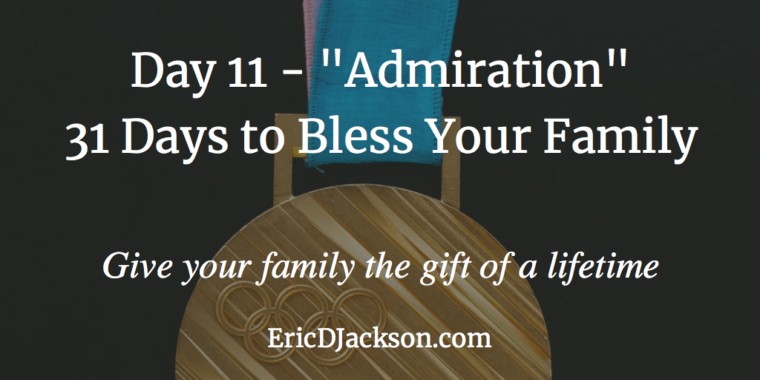 Bless Your Family - Day 11 - Admiration