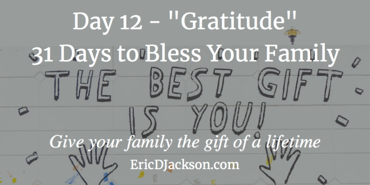 Bless Your Family - Day 12 - Gratitude