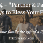Bless Your Family, Day 14 – Partner and Parent