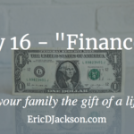 Bless Your Family, Day 16 – Finances