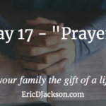 Bless Your Family, Day 17 – Prayer
