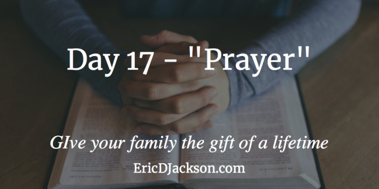 Bless Your Family - Day 17 - Prayer