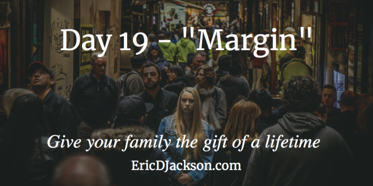 Bless Your Family - Day 19 - Margin