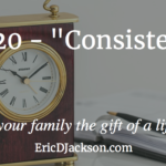 Bless Your Family, Day 20 – Consistency