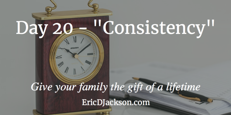 Bless Your Family - Day 20 - Consistency