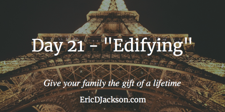 Bless Your Family - Day 21 - Edifying