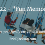 Bless Your Family, Day 22 – Fun Memories