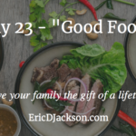 Bless Your Family, Day 23 – Good Food