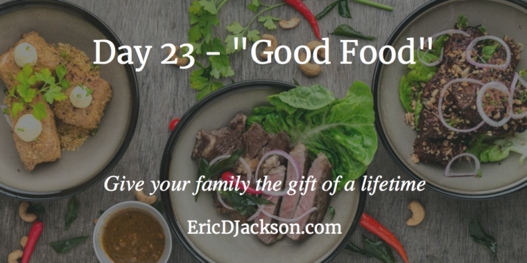 Bless Your Family - Day 23 - Good Food