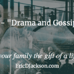 Bless Your Family, Day 25 – Drama and Gossip Free Zone