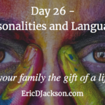 Bless Your Family, Day 26 – Personalities and Languages