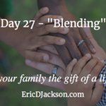 Bless Your Family, Day 27 – Blending