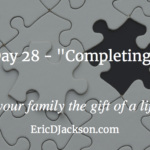Bless Your Family, Day 28 – Completing