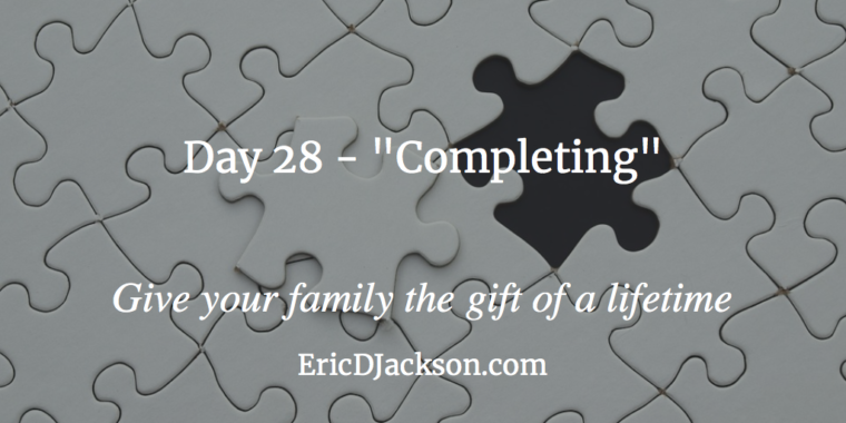 Bless Your Family - Day 28 - Completing
