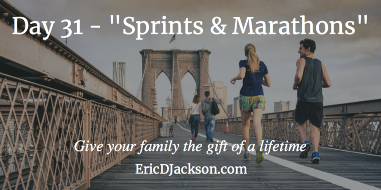 Bless Your Family - Day 31 - Sprints and Marathon