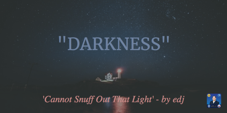 DARKNESS - Cannot Snuff Out That Light